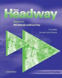 New Headway: Beginner: Workbook (without Key)