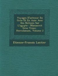 Voyages D'antenor En Gr¿ce Et En Asie: Avec Des Notions Sur L'egypte : Manuscrit Grec Trouv¿ ¿ Herculanum, Volume 2