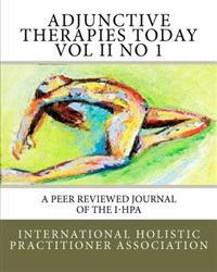 Adjunctive Therapies Today Vol II No 1: A Peer Reviewed Journal of the I-Hpa