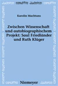 Zwischen Wissenschaft Und Autobiographischem Projekt