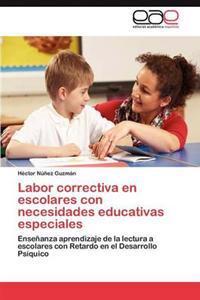 Labor Correctiva En Escolares Con Necesidades Educativas Especiales