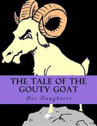 The Tale of the Gouty Goat: The Tale of the Gouty Goat