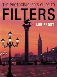 The Photographer's Guide to Filters