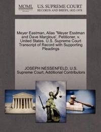 """Meyer Eastman, Alias """"Meyer Esstman and Dave Marglous', Petitioner, V. United States. U.S. Supreme Court Transcript of Record with Supporting Pleadings"""