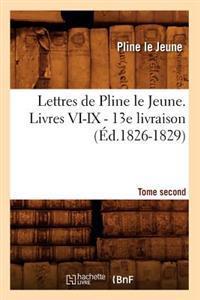 Lettres de Pline Le Jeune. Tome Second. Livres VI-IX. - 13e Livraison (�d.1826-1829)