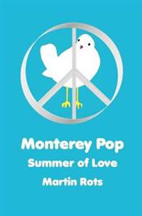 Monterey Pop: Summer of Love: The Woodstock Trilogy