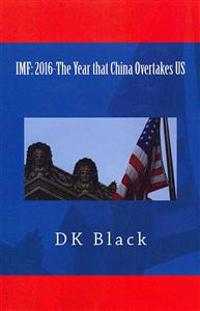 IMF: 2016-The Year That China Overtakes Us