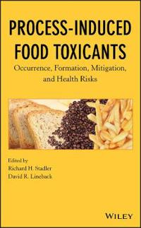 Process-Induced Food Toxicants: Occurrence, Formation, Mitigation, and Health Risks