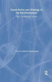 Naval Strategy and Policy in the Mediterranean