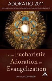 From Eucharistic Adoration to Evangelization