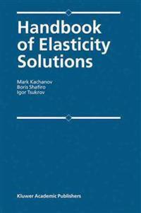 Handbook of Elasticity Solutions