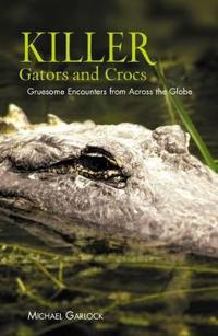 Killer Gators And Crocs