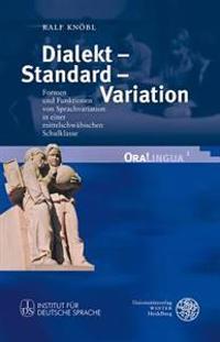 Dialekt - Standard - Variation: Formen Und Funktionen Von Sprachvariation in Einer Mittelschwabischen Schulklasse