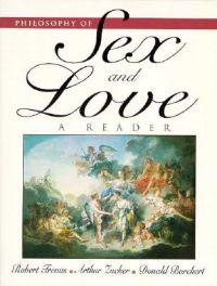 Philosophy of Sex and Love: A Reader
