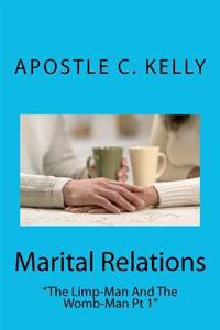 """Marital Relations: """"The Limp-Man and the Womb-Man"""""""