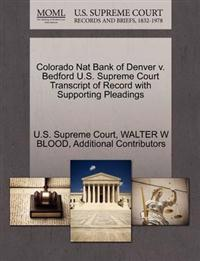 Colorado Nat Bank of Denver V. Bedford U.S. Supreme Court Transcript of Record with Supporting Pleadings