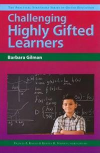 Challenging Highly Gifted Learners