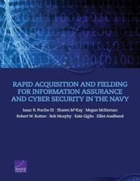 Rapid Acquisition and Fielding for Information Assurance and Cyber Security in the Navy