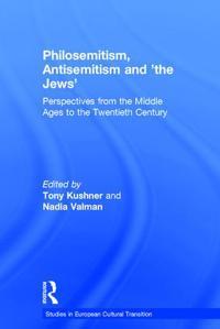 Philosemitism, Antisemitism And The Jews