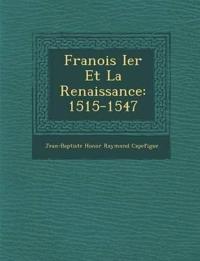 Fran OIS Ier Et La Renaissance: 1515-1547