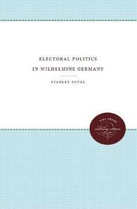 Electoral Politics in Wilhelmine Germany