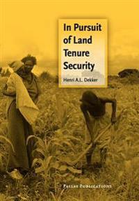 In Pursuit of Land Tenure Security