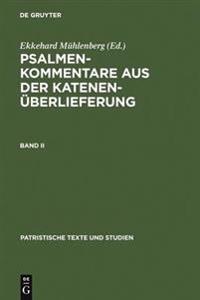 Psalmenkommentare Aus Der Katenen berlieferung. Band II