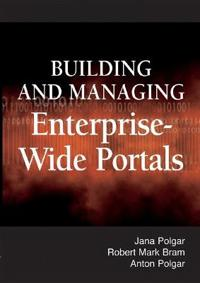 Building And Managing Enterprise-Wide Portals