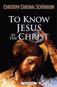 To Know Jesus As the Christ