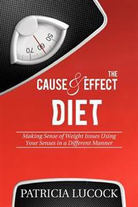The Cause and Effect Diet