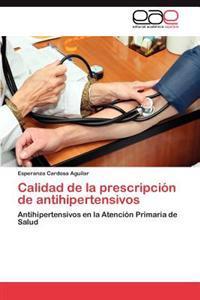 Calidad de La Prescripcion de Antihipertensivos