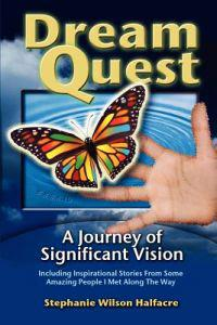 Dreamquest: A Journey of Significant Vision