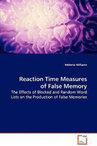 Reaction Time Measures of False Memory