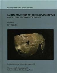 Substantive Technologies at Çatalhöyük