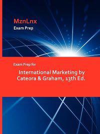 Exam Prep for International Marketing by Cateora & Graham, 13th Ed.
