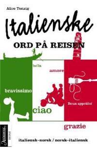 Italienske ord på reisen - Alice Tonzig | Ridgeroadrun.org