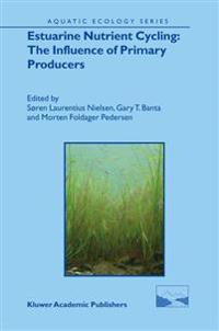 Estuarine Nutrient Cycling - the Influence of Primary Producers