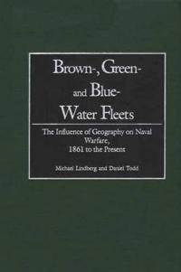 Brown, Green, and Blue-Water Fleets