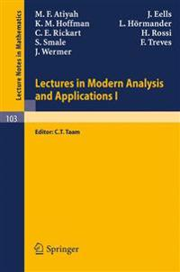 Lectures in Modern Analysis and Applications I