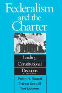 Federalism and the Charter Leading Constitutional Decisions
