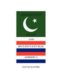 Irredentist Islam and Multicultural America