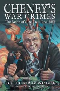 Cheneys War Crimes