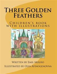 Three Golden Feathers: Children's Book with Illustrations
