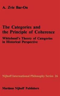 The Categories and the Principle of Coherence: Whitehead S Theory of Categories in Historical Perspective