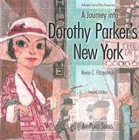 A Journey Into Dorothy Parker's New York Second Edition