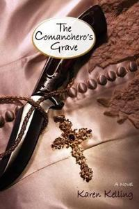 The Comancheros Grave, a Novel