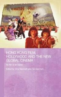 Hong Kong Film, Hollywood And the New Global Cinema
