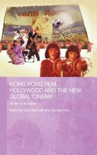 Hong Kong Film, Hollywood And the New Global Cinema