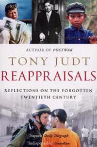 Reappraisals - reflections on the forgotten twentieth century