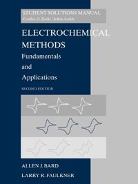 Electrochemical Methods: Fundamentals and Applications, Student Solutions M